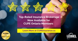 Attention CUPE Members: Leibel Insurance Group has arrived and we brought great service and savings with us! As an Award Winning & Top-Rated Insurance brokerage we were able to secure exclusive insurance savings for CUPE Ontario staff, members, and retirees. To learn more and take advantage of exclusive savings visit - www.cupeinsurance.ca